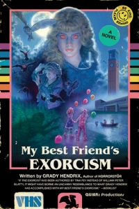 My Best Friend's Exorcism Grady Hendrix